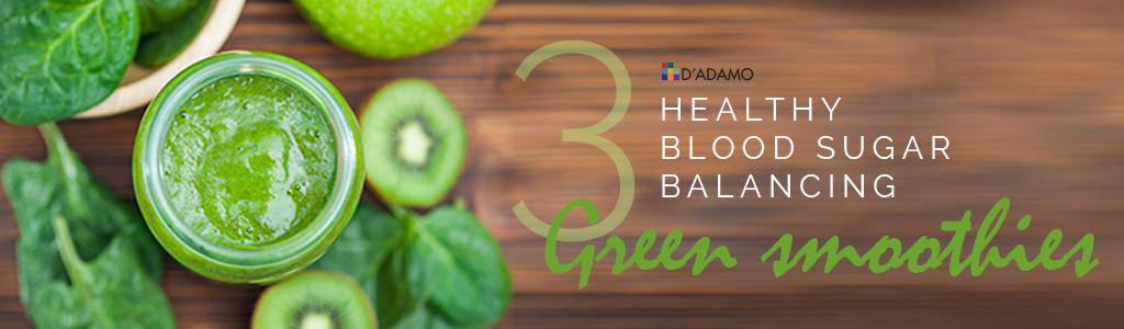 3 Healthy Blood Sugar Balancing Green Smoothies
